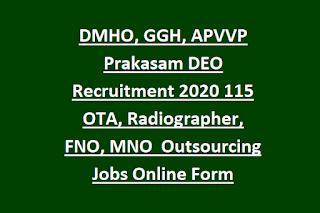 DMHO, GGH, APVVP Prakasam DEO Recruitment 2020 115 OTA, Radiographer, FNO, MNO Data Entry Operator Outsourcing Jobs Online Form
