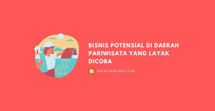 Bisnis Potensial Di Daerah Pariwisata
