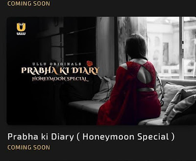 Prabha ki Diary Honeymoon Special Ullu web series
