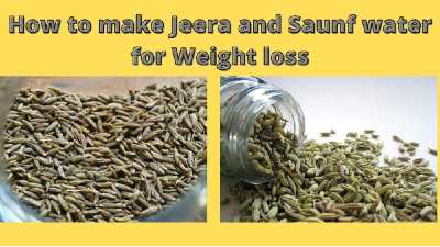 jeera and saunf water for weight loss