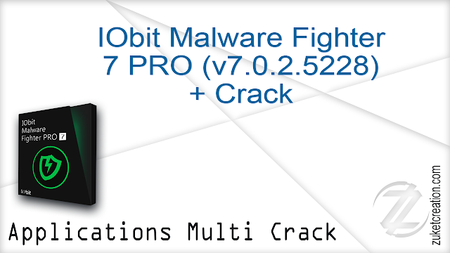 IObit Malware Fighter 7 PRO (v7.0.2.5228) + Crack  |  111 MB