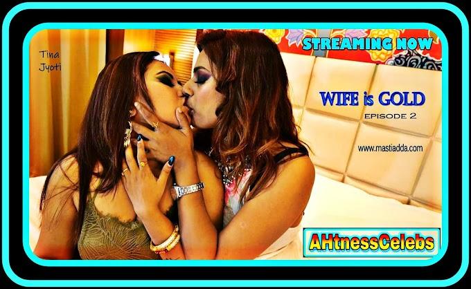 Wife Is Gold (2021) - UncutAdda Hindi Hot Web Series (s01ep02)