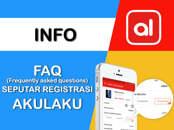 FAQ SEPUTAR REGISTRASI AKULAKU