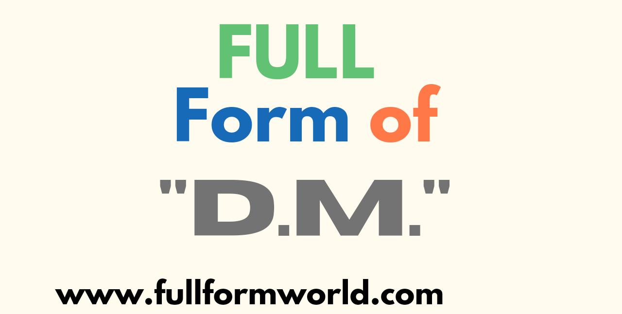 dm full form, full form of dm