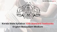 SCERT Kerala Textbooks for Class 12 | Kerala State Syllabus 12th Standard Textbooks English Malayalam Medium