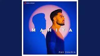 Checkout Pav dharia song Mahiya lyrics penned by Manav Sangha