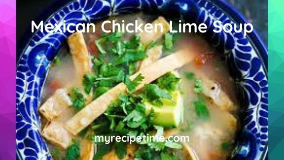 Mexican Chicken  Lime Soup Recipe