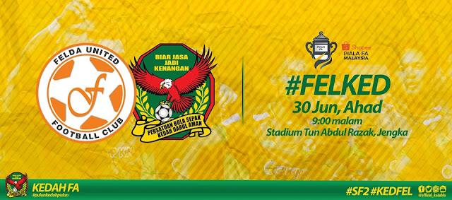 Live Streaming Felda United vs Kedah Piala Fa 30.6.2019