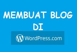 Cara Mudah Membuat Blog di Wordpress.com + Tutorial Bergambar