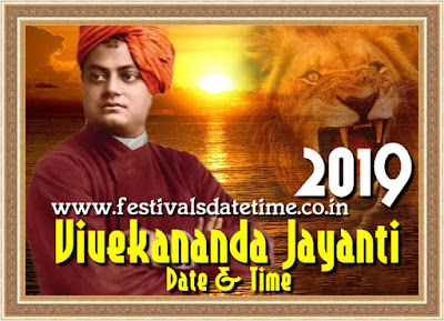 2019 Swami Vivekananda Jayanti Date & Time - स्वामी विवेकानन्द जयन्ती 2019 तारीख और समय - স্বামী বিবেকানন্দ জয়ন্তী তারিখ এবং সময়