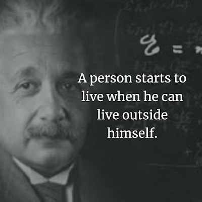 Albert Einstein Inspirational about living outside yourself