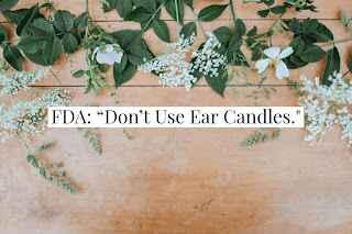 """Don't use ear candles,"" says FDA."