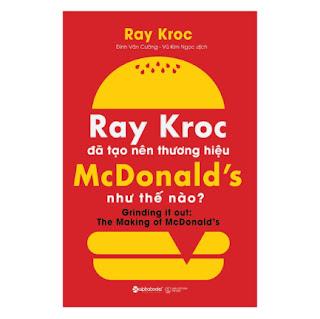 Ray Kroc Đã Tạo Nên Thương Hiệu Mcdonald'S Như Thế Nào? ebook PDF EPUB AWZ3 PRC MOBI