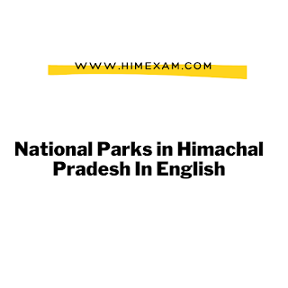 National Parks in Himachal Pradesh In English