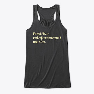 Positive reinforcement works tank
