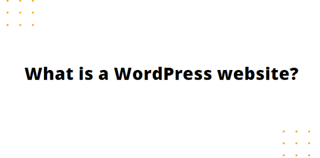 What is a WordPress website?