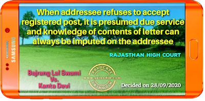 When addressee refuses to accept registered post, it is presumed due service and knowledge of contents of letter can always be imputed on the addressee