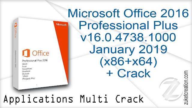 Microsoft Office 2016 Professional Plus v16.0.4738.1000 January 2019 (x86+x64) + Crack
