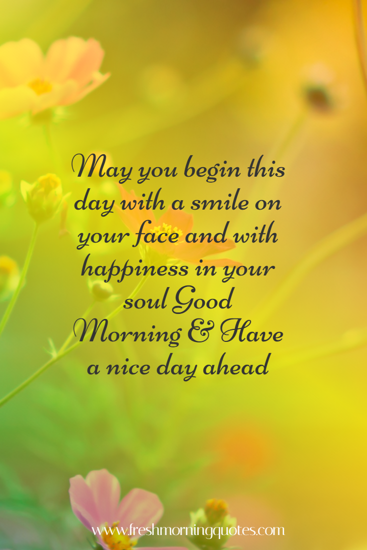 may you begin this day with a smile on face