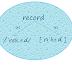 Record và họ hàng nhà Record