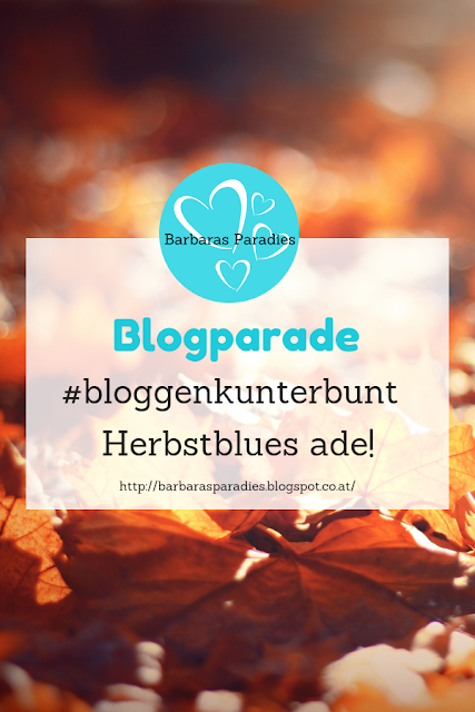 Blogparade #bloggenkunterbunt - Herbstblues ade!