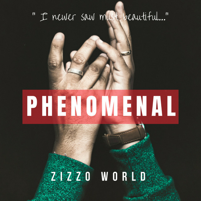 "Zizzo World Unveils New Single ""Phenomenal"""