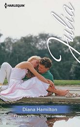 Diana Hamilton - El Reencuentro De Los Amantes