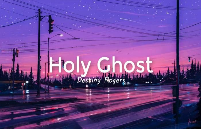 Lyrics Destiny Rogers - Holy Ghost