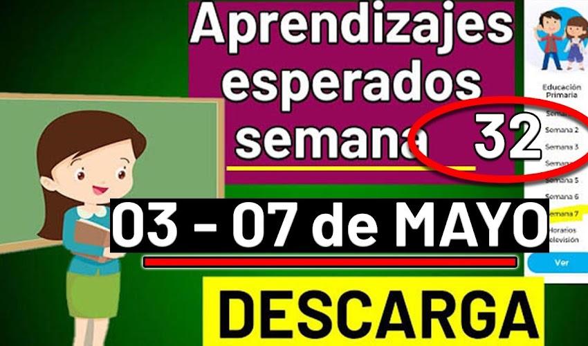 🧠🎒 DESCARGA los aprendizajes esperados de la semana 32 (03 a 07 de MAYO 2021)