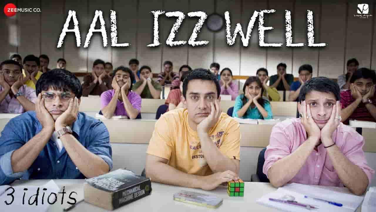 आल इज़ वेल All is well lyrics in Hindi 3 idiots Sonu Nigam x Swanand Kirkire x Shaan Bollywood Song