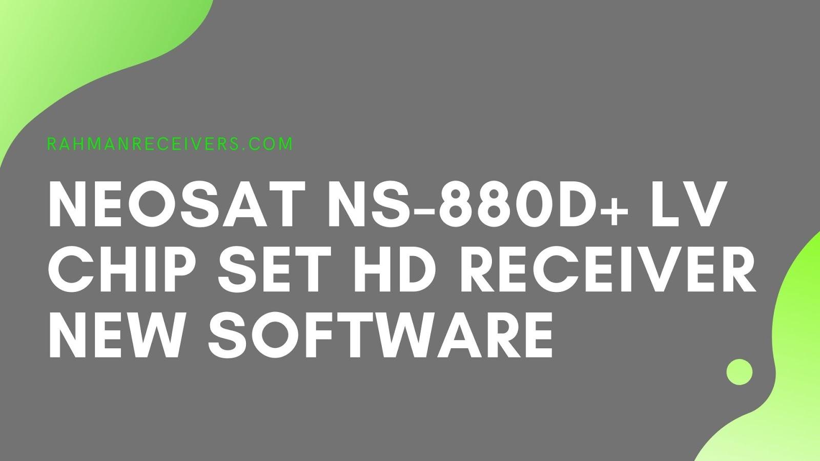 NEOSAT NS-880D+ LV CHIP SET HD RECEIVER NEW SOFTWARE