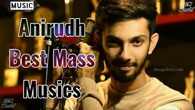 Anirudh Mass BGMs | Top Anirudh Mass Background Music - Download