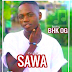 AUDIO | BHK Og _-_ Sawa {Mp3} Download