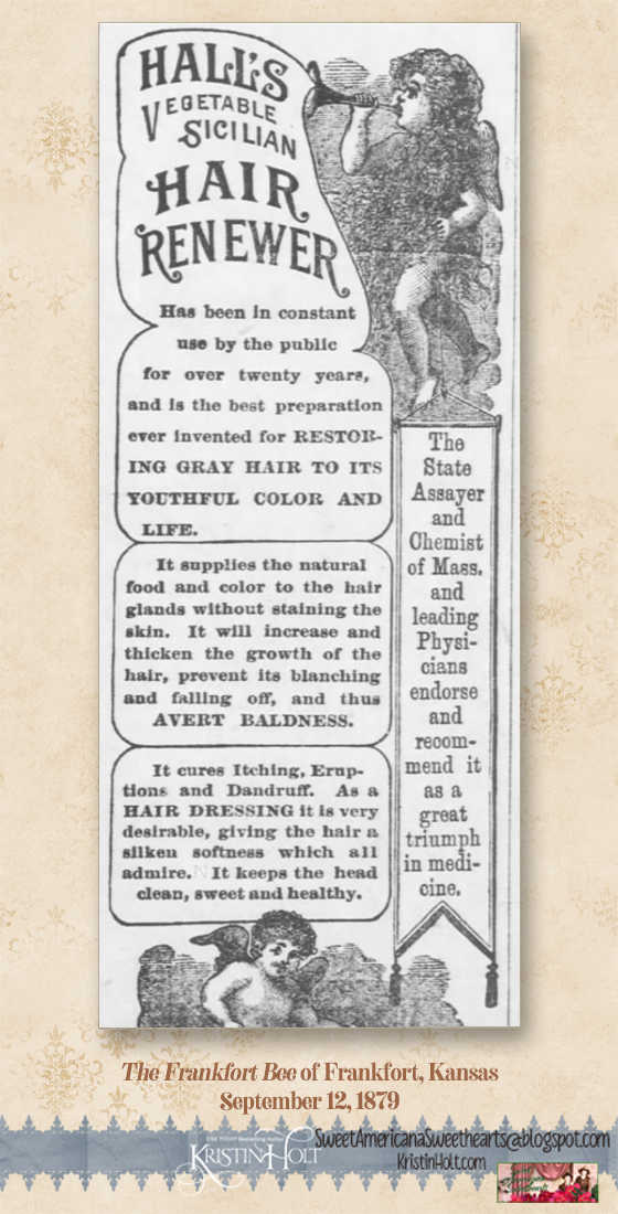 Kristin Holt | Victorian-Americans Cure Baldness and fight gray hair. Hall's Vegetable Sicilian Hair Renewer advertised in The Frankfort Bee of Frankfort, Kansas on September 12, 1879.
