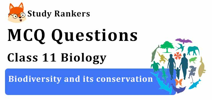 MCQ Questions for Class 12 Biology: Ch 14 Biodiversity and its conservation