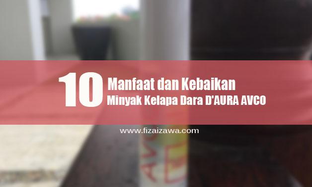 10 Manfaat dan Kebaikan Minyak Kelapa Dara D'AURA AVCO
