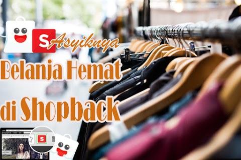 Asyiknya Belanja Hemat di Shopback