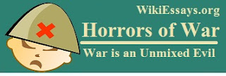Essay Horrors of War or War is an Unmixed Evil