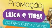 Promoção Lilica e Tigor no Betto Carrero World lilicaetigornobetocarrero.com.br