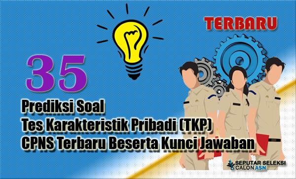 Prediksi Soal Tes Karakteristik Pribadi (TKP) CPNS Terbaru Beserta Kunci Jawaban