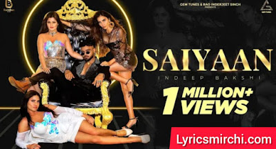 Saiyaan साइयां Song Lyrics | Indeep Bakshi | Latest Hindi Song 2020