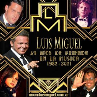 Luis Miguel, 39 años de reinado