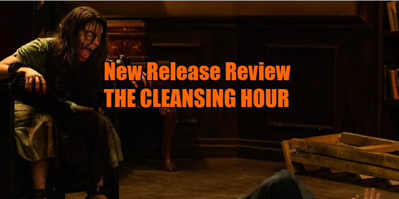 New Release Review [Shudder] - THE CLEANSING HOUR