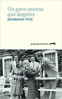 Un poco menos que angeles- Barbara Pym