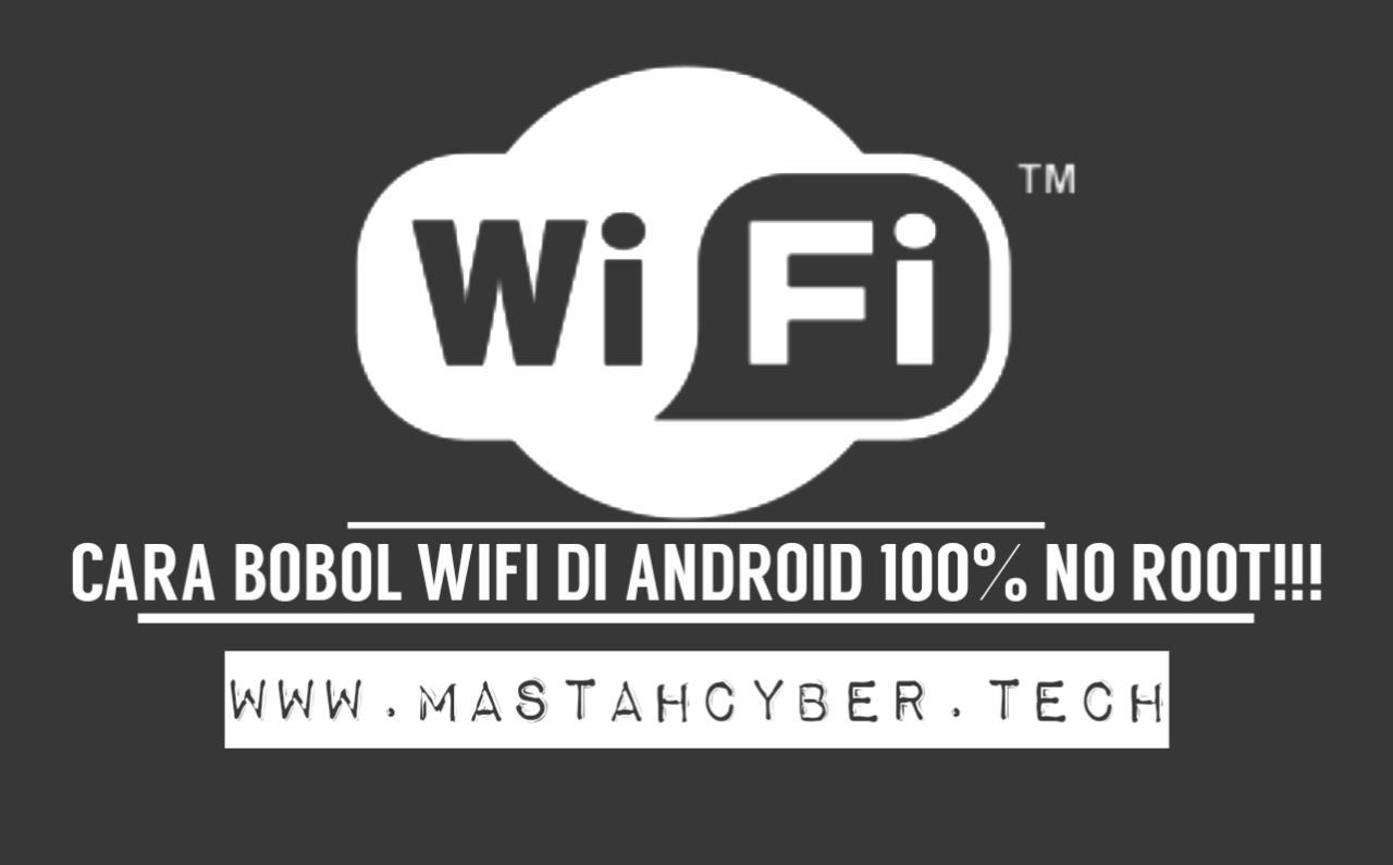 Cara Bobol Wifi Di Android 100 No Root Ampuh Mastah Cyber