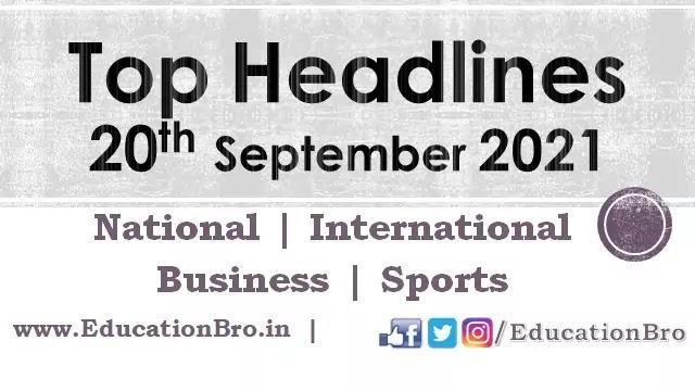 top-headlines-20th-september-2021-educationbro