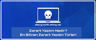 Siber Güvenlik Eğitimleri - Zararlı Yazılımlar Nelerdir Hangileridir?