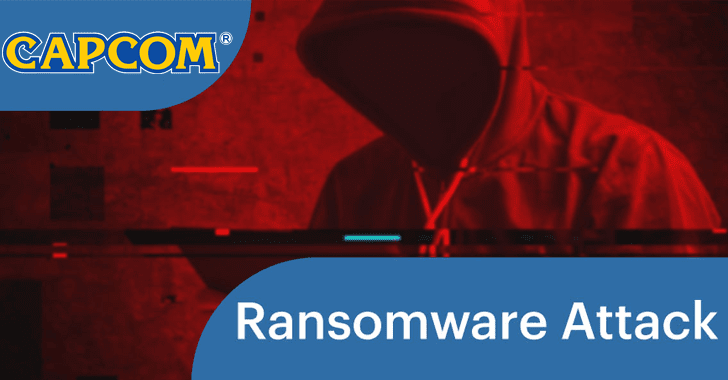 "Japanese Gaming Company ""Capcom"" Hit by Ransomware Attack –  1TB  Data Stolen"