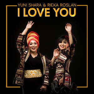 Yuni Shara & Rieka Roslan - I Love You