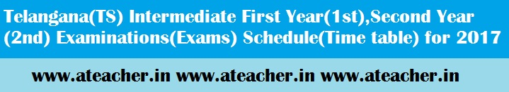 Telangana(TS) Intermediate First Year(1st),Second Year(2nd) Examinations(Exams) Schedule(Time table) for 2017-2018 Batch
